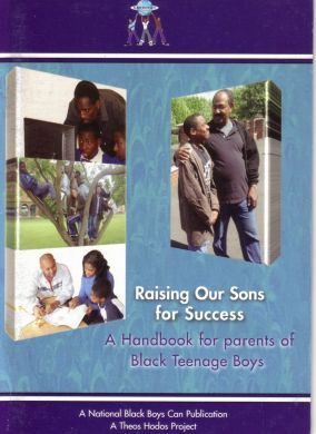 Raising Our Sons for Success - A Handbook for Parents of Black Teenage Boys