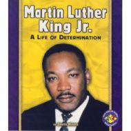 Martin Luther King - A Life Of Determination
