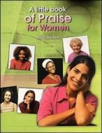 A Little Book Of Praise For Women