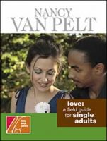Love: A Field Guide For Single Adults