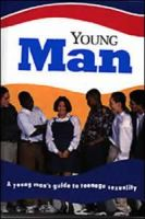 Young Man - A Young Boy's Guide To Teenage Sexuality