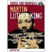 Martin Luther King: Judge For Yourself