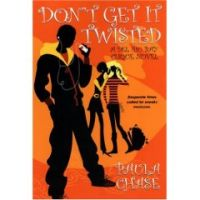 Don't Get It Twisted - Del Rio Bay Clique
