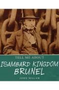 Isambard Kingdom Brunel: Tell Me About