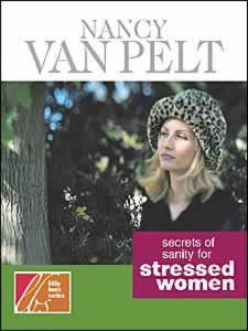 Secrets of Sanity for Stressed Women